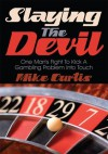 Slaying The Devil: One Man's Fight To Kick A Gambling Problem Into Touch - Mike Curtis