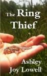 The Ring Thief - Ashley Joy Lowell, Sara Picard, Susan Carrier, Kathy Ide