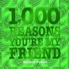 1,000 Reasons You're My Friend - Museum Quilts Publications