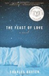 The Feast of Love - Charles Baxter