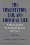 The Constitution, Law, and American Life: Critical Aspects of Nineteenth-Century Experience - Donald G. Nieman