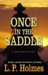 Once in the Saddle: A Western Story - L.P. Holmes