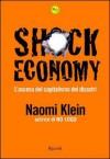 Shock economy. L'ascesa del capitalismo dei disastri - Naomi Klein, Ilaria Katerinov