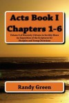 Acts Book I: Chapters 1-6: Volume 8 of Heavenly Citizens in Earthly Shoes, an Exposition of the Scriptures for Disciples and Young Christians - Randy Green