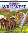 The Wild West (See Through History) - Tim Wood
