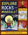 Explore Rocks and Minerals!: 25 Great Projects, Activities, Experiements - Cynthia Light Brown, Bryan Stone