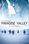 Paradise Valley: La trilogia (Italian Edition) - Patrizia Ines Roggero, Elisabetta Baldan
