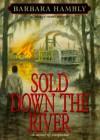 Sold Down the River (Benjamin January, Book 4) - Barbara Hambly