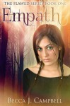 Empath (The Flawed Series, #1) - Becca J. Campbell