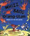 Whizz, Bang, Orang Utan - John Foster