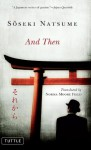 And Then (Tuttle Classics) - Natsume Sōseki, Norma Moore Field