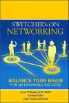 Switched-On Networking: Balance Your Brain for Networking Success - Jerry V. Teplitz, Donna Fisher, Norma Eckroate