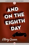 And on the Eighth Day (An Ellery Queen Mystery Ser.)) - Ellery Queen