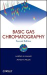 Basic Gas Chromatography - Harold McNair, James Miller, McNair, Frank Settle