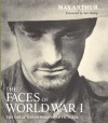 Faces of World War I: The Great War in Words and Pictures - Max Arthur, Ian Hislop