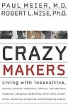 Crazymakers: Getting Along with the Difficult People in Your Life - Paul D. Meier