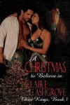 A Christmas to Believe in - Claire Ashgrove