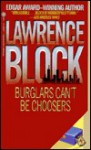 Burglars Can't Be Choosers (Bernie Rhodenbarr #1) - Lawrence Block