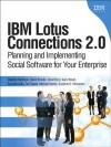 IBM Lotus Connections 2.0 (E-Book): Planning and Implementing Social Software for Your Enterprise - Stephen Hardison, David Brooks, David Byrd, Gary Wood