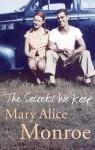 The Secrets We Keep - Mary Alice Monroe