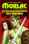 Morlac, Quest of the Green Magician - Gary Alan Ruse