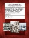 Letters of the REV. John Chambers: Addressed to Hon. Haerlan Ingram, Richardson L. Wright, Esq., Gen. Geo. W. Bowman, and to the Democratic Members of the Legislature. - John Chambers