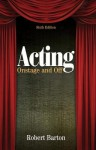 Acting: Onstage and Off - Robert Barton