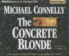 The Concrete Blonde - Michael Connelly, Dick Hill