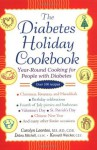 The Diabetes Holiday Cookbook: Year-Round Cooking for People with Diabetes - Carolyn Leontos, Debra Mitchell, Kenneth Weicker