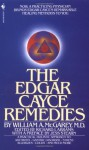The Edgar Cayce Remedies - William A. McGarey, Jess Stearn, Richard I. Abrams