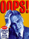 Oops!: A Stupefying Survey Of Goofs, Blunders & Botches, Great & Small - Paul Kirchner