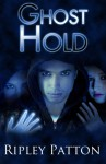 Ghost Hold (The PSS Chronicles, Book Two) - Ripley Patton