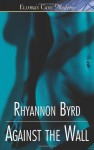 Against the Wall - Rhyannon Byrd