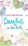 Barefoot in the Dark - Lynne Barrett-Lee