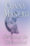 Waiting for Silverbird - Conny Manero