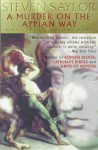 A Murder on the Appian Way: A Novel of Ancient Rome (Novels of Ancient Rome) - Steven Saylor