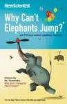 Why Can't Elephants Jump And 113 Other Science Questions Answered - New Scientist