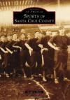 Sports of Santa Cruz County - Geoffrey Dunn