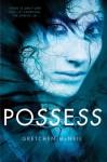 Possess - Gretchen McNeil