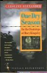 One Dry Season - Caroline Alexander