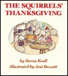 The Squirrels' Thanksgiving - Steven Kroll, Jeni Bassett