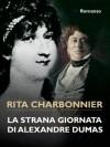 La strana giornata di alexandre dumas (Italian Edition) - Rita Charbonnier