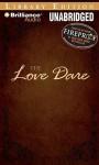 The Love Dare - Tony Ed. Kendrick, Alex Kendrick, Nick Archer