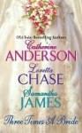Three Times a Bride - Catherine Anderson, Samantha James, Loretta Chase