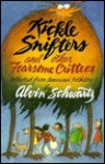 Kickle Snifters and Other Fearsome Critters - Alvin Schwartz