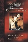 Holman New Testament Commentary - Mark - Max E. Anders, Rodney L. Cooper