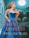 The Trouble with Moonlight - Donna MacMeans
