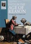 Faith in the Age of Reason: The Enlightenment from Galileo to Kant - Jonathan Hill