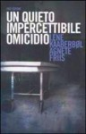 Un quieto, impercettibile omicidio - Lene Kaaberbøl, Agnete Friis, Bruno Berni
