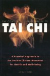 The Complete Illustrated Guide to Tai Chi: A Practical Approach to the Ancient Chinese Movement for Health and Well Being - Angus Clark